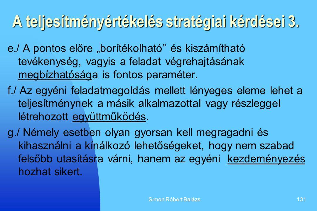 """Simon Róbert Balázs131 A teljesítményértékelés stratégiai kérdései 3. e./ A pontos előre """"borítékolható"""" és kiszámítható tevékenység, vagyis a feladat"""