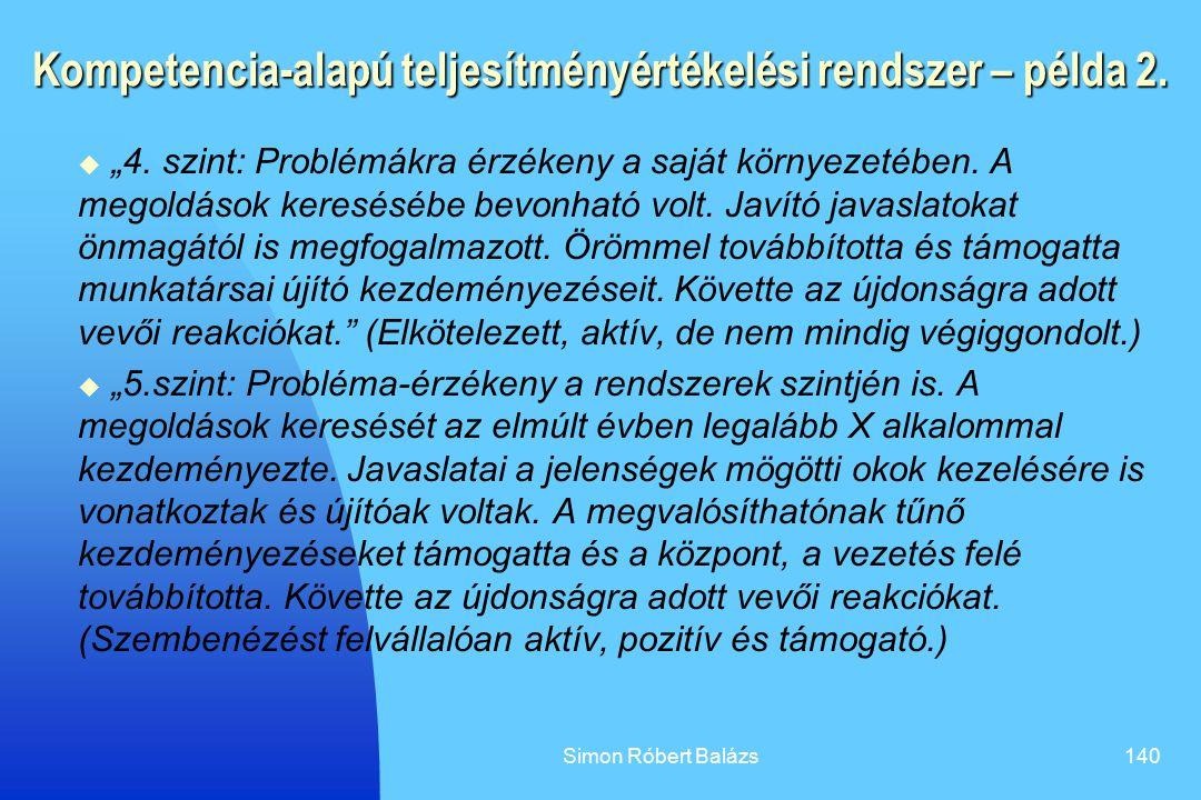 """Simon Róbert Balázs140 Kompetencia-alapú teljesítményértékelési rendszer – példa 2.  """"4. szint: Problémákra érzékeny a saját környezetében. A megoldá"""