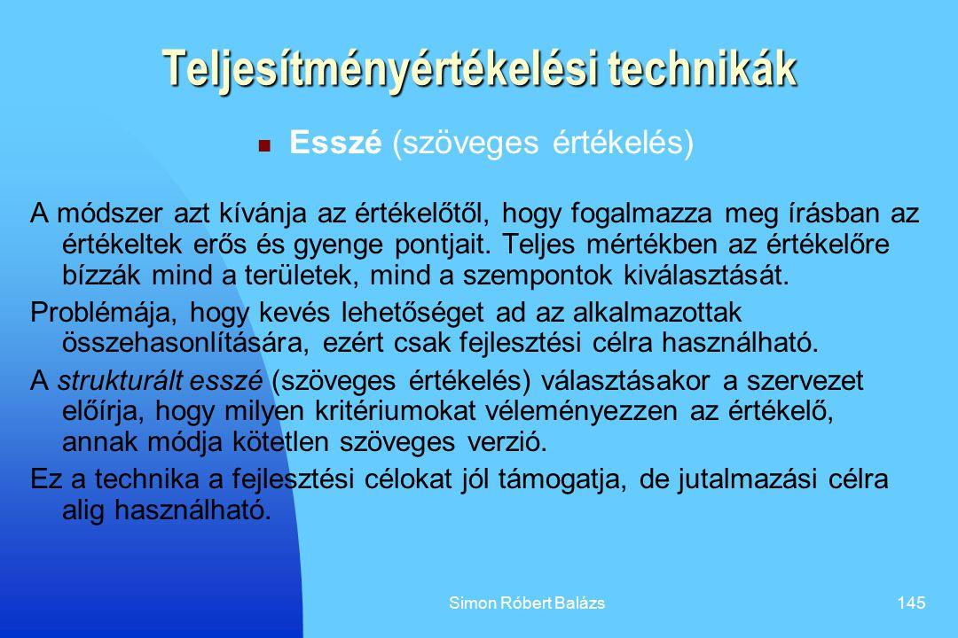 Simon Róbert Balázs145 Teljesítményértékelési technikák Esszé (szöveges értékelés) A módszer azt kívánja az értékelőtől, hogy fogalmazza meg írásban a
