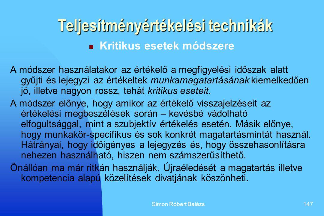 Simon Róbert Balázs147 Teljesítményértékelési technikák Kritikus esetek módszere A módszer használatakor az értékelő a megfigyelési időszak alatt gyűj