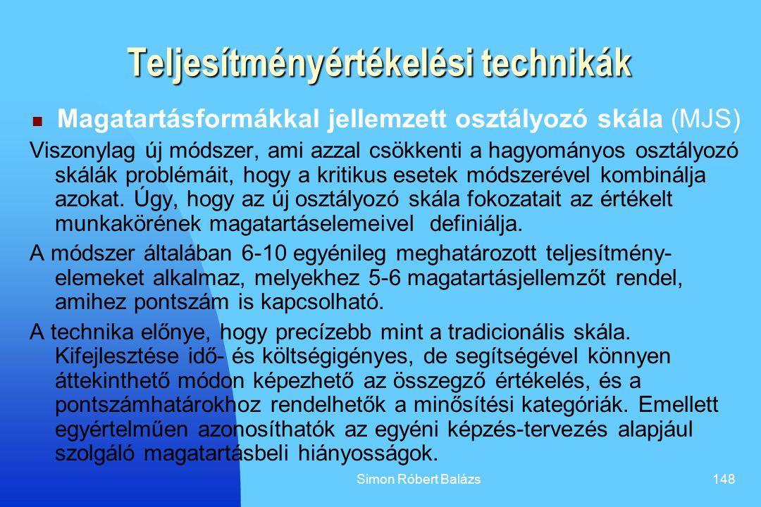 Simon Róbert Balázs148 Teljesítményértékelési technikák Magatartásformákkal jellemzett osztályozó skála (MJS) Viszonylag új módszer, ami azzal csökken