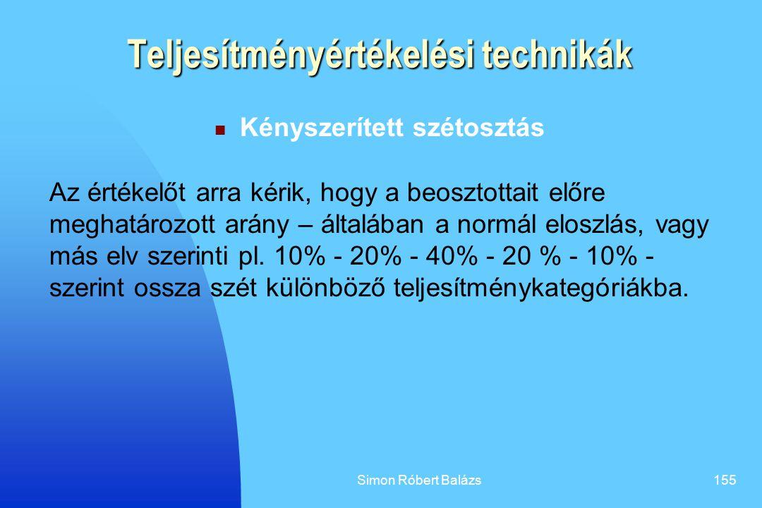 Simon Róbert Balázs155 Teljesítményértékelési technikák Kényszerített szétosztás Az értékelőt arra kérik, hogy a beosztottait előre meghatározott arán