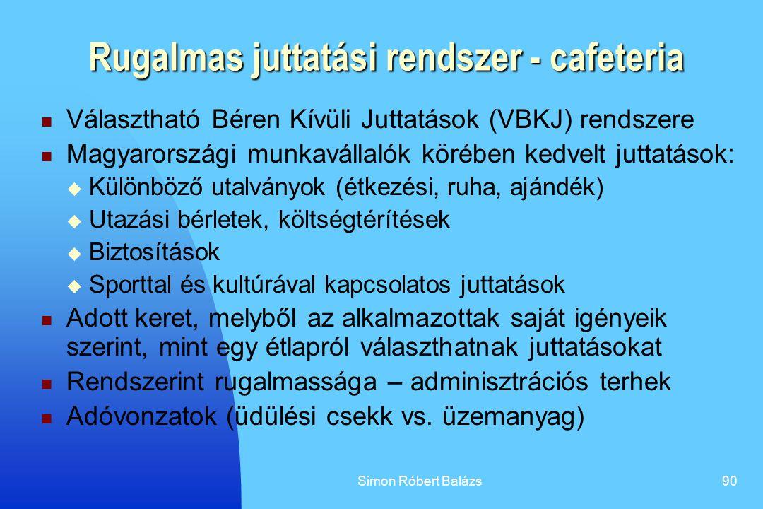 Simon Róbert Balázs90 Rugalmas juttatási rendszer - cafeteria Választható Béren Kívüli Juttatások (VBKJ) rendszere Magyarországi munkavállalók körében