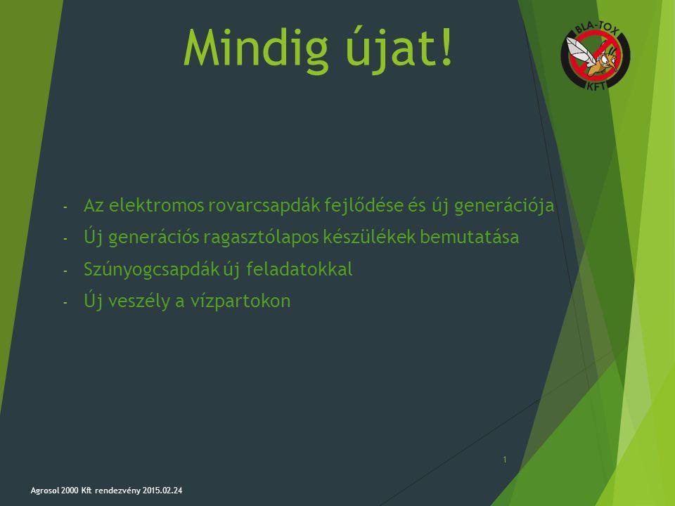 Mindig újat! - Az elektromos rovarcsapdák fejlődése és új generációja - Új generációs ragasztólapos készülékek bemutatása - Szúnyogcsapdák új feladato