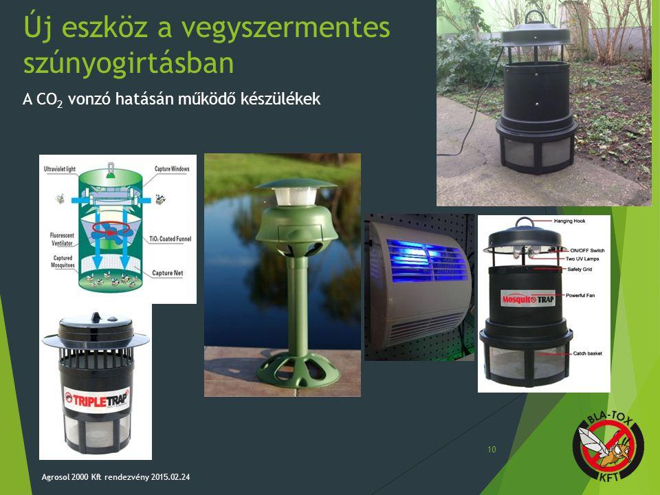 Új eszköz a vegyszermentes szúnyogirtásban 10 A CO 2 vonzó hatásán működő készülékek Agrosol 2000 Kft rendezvény 2015.02.24