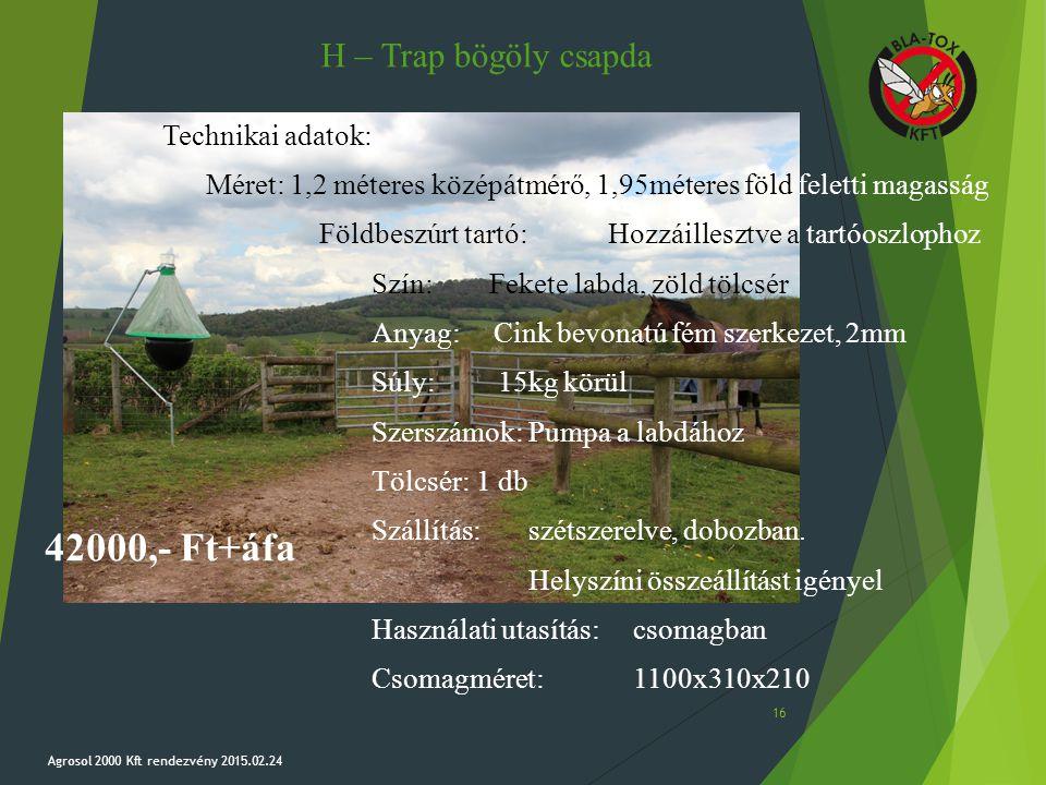H – Trap bögöly csapda Technikai adatok: Méret: 1,2 méteres középátmérő, 1,95méteres föld feletti magasság Földbeszúrt tartó: Hozzáillesztve a tartóos