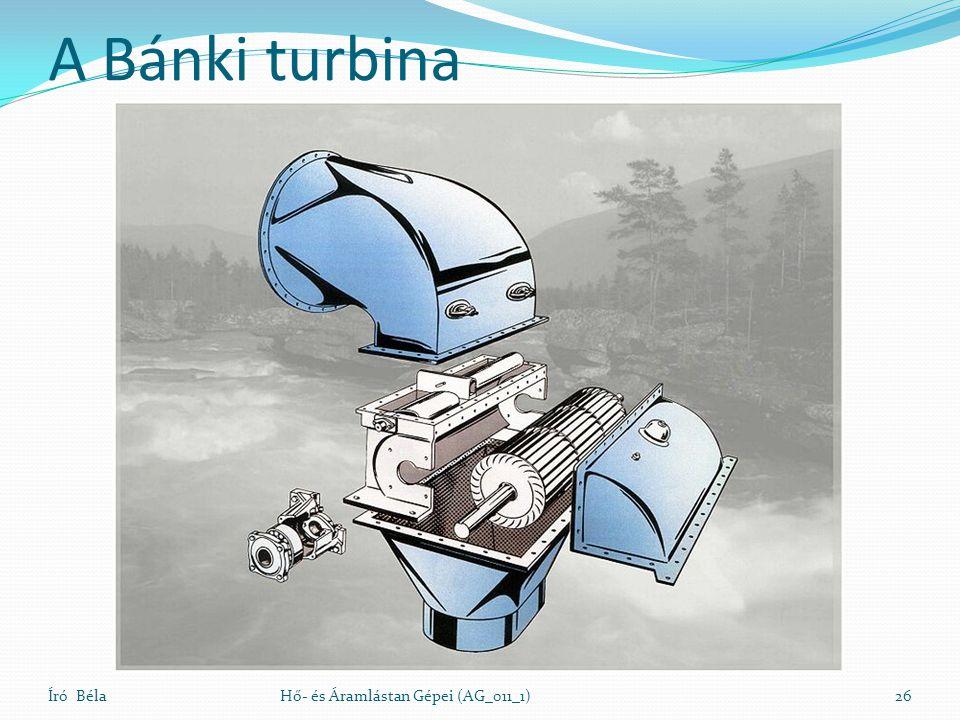 A Bánki turbina Író BélaHő- és Áramlástan Gépei (AG_011_1)26