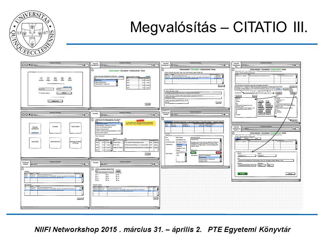 NIIFI Networkshop 2015. március 31. – április 2.PTE Egyetemi Könyvtár Megvalósítás – CITATIO III.