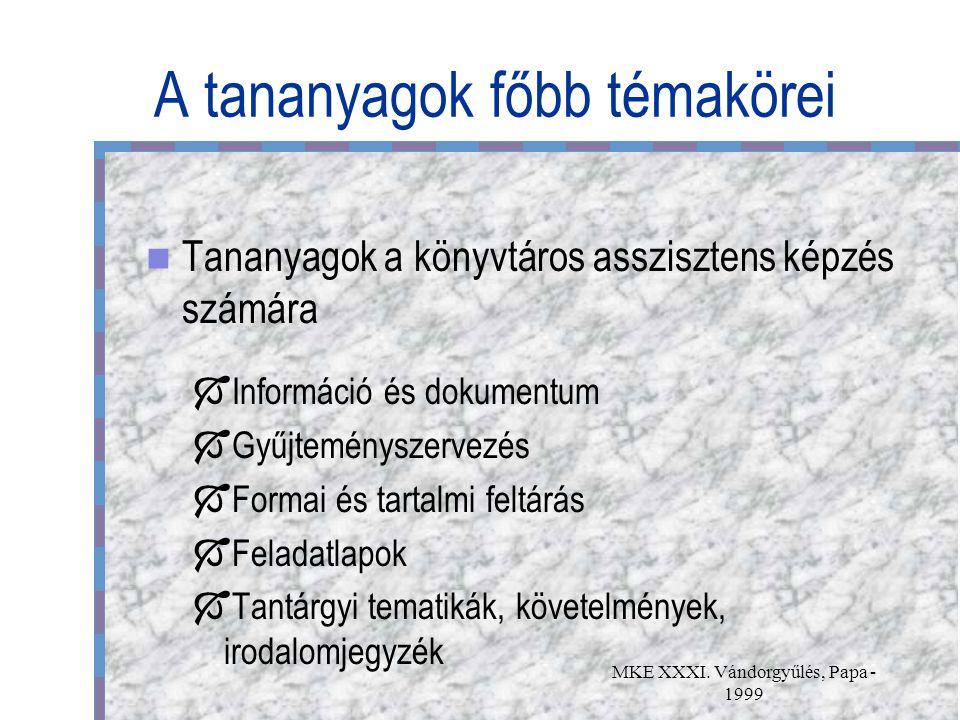 MKE XXXI. Vándorgyűlés, Papa - 1999 A tananyagok főbb témakörei Tananyagok a könyvtáros asszisztens képzés számára  Információ és dokumentum  Gyűjte