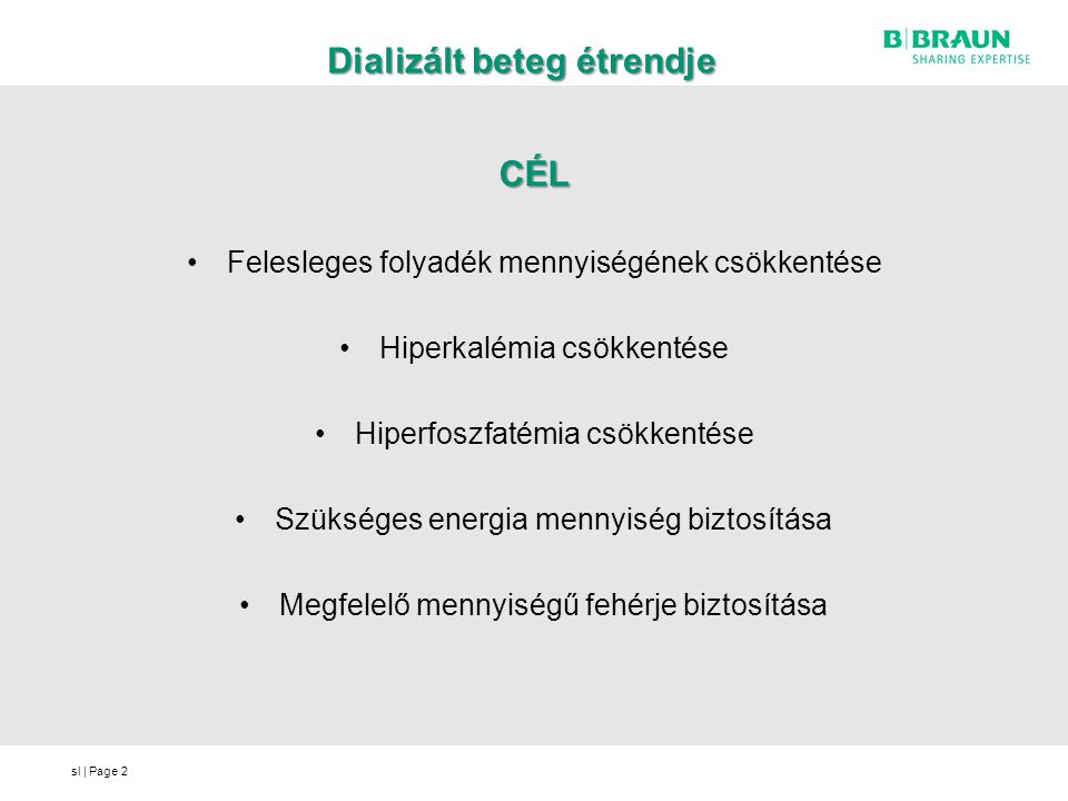 sl | Page Dializált beteg étrendje Felesleges folyadék mennyiségének csökkentése Folyadék fogyasztás (élelmiszerek folyadéktartalmával együtt) Van vizelet:maradék vizelet mennyisége +500-600ml Nincs vizelet:max.1-1,5L Hiperkalémia csökkentése Minden élelmiszerben megtalálható Javasolt mennyiség: 1500-2000mg/nap Hiperfoszfatémia csökkentése Fehérjében gazdag élelmiszer = foszforban gazdag Élelmiszeriparban a foszfát adalékanyag Javasolt mennyiség: 600 - 800mg/nap 3