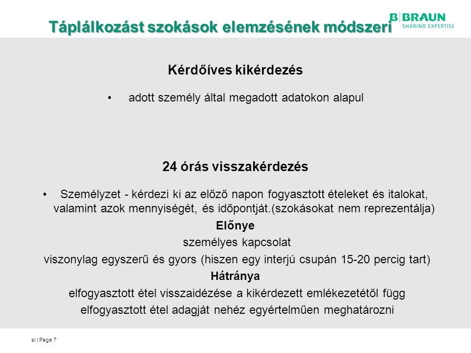 sl | Page Táplálkozást szokások elemzésének módszeri Kérdőíves kikérdezés adott személy által megadott adatokon alapul 24 órás visszakérdezés Személyz