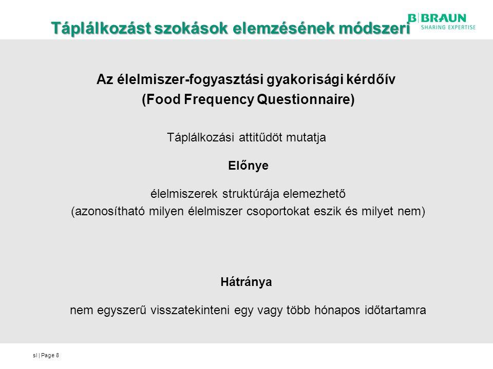 sl | Page Táplálkozást szokások elemzésének módszeri Az élelmiszer-fogyasztási gyakorisági kérdőív (Food Frequency Questionnaire) Táplálkozási attitűd