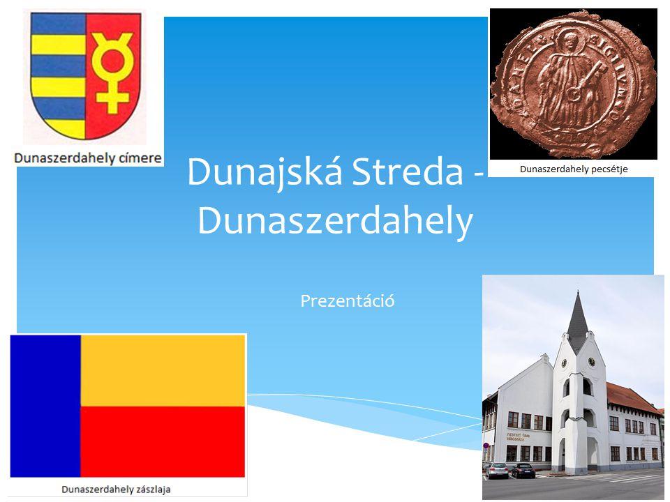 Dunajská Streda - Dunaszerdahely Prezentáció