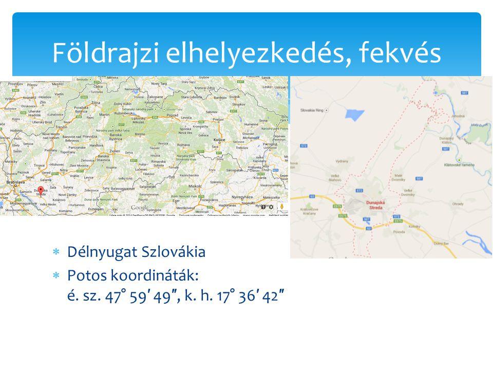  Délnyugat Szlovákia  Potos koordináták: é. sz. 47° 59 ′ 49 ″, k. h. 17° 36 ′ 42 ″ Földrajzi elhelyezkedés, fekvés