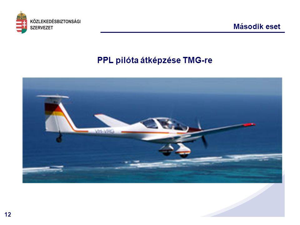 12 PPL pilóta átképzése TMG-re Második eset