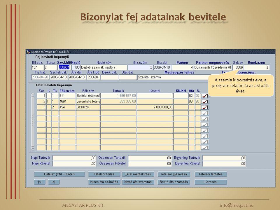 MEGASTAR PLUS Kft. info@megast.hu A számla kibocsátás éve, a program felajánlja az aktuális évet.