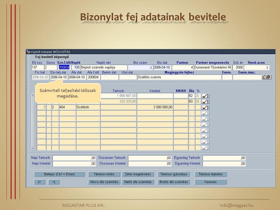 MEGASTAR PLUS Kft. info@megast.hu Számviteli teljesítési időszak megadása.
