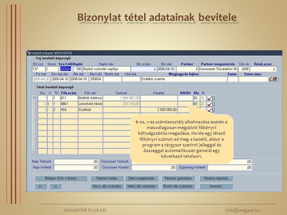 MEGASTAR PLUS Kft. info@megast.hu 6-os, 7-es számlaosztály alkalmazása esetén a másodlagosan megadott főkönyvi költségszámla megadása. Ha ide egy léte