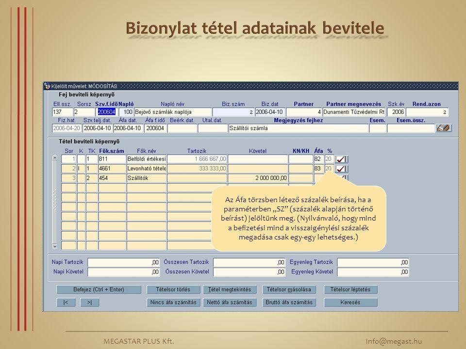 """MEGASTAR PLUS Kft. info@megast.hu Az Áfa törzsben létező százalék beírása, ha a paraméterben """"SZ"""" (százalék alapján történő beírást) jelöltünk meg. (N"""