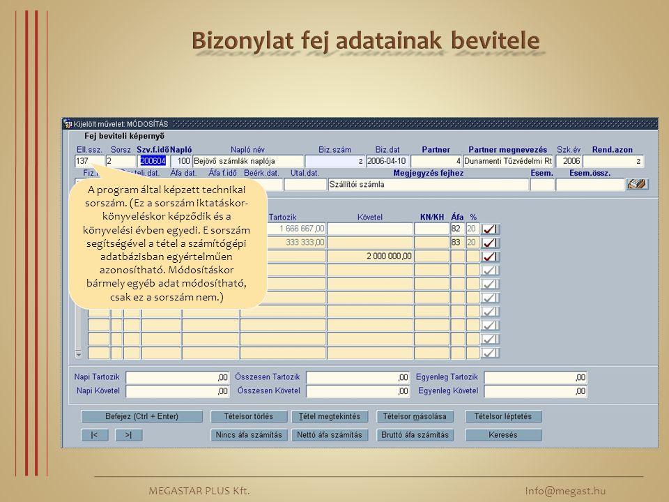 MEGASTAR PLUS Kft. info@megast.hu A program által képzett technikai sorszám. (Ez a sorszám iktatáskor- könyveléskor képződik és a könyvelési évben egy