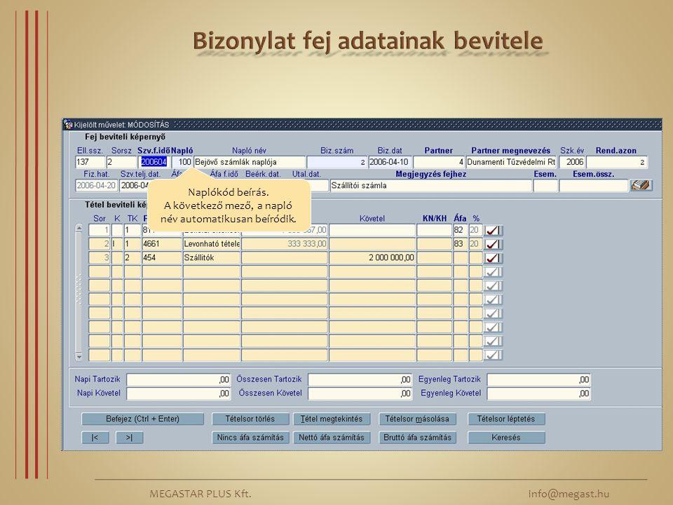 MEGASTAR PLUS Kft. info@megast.hu Naplókód beírás. A következő mező, a napló név automatikusan beíródik.