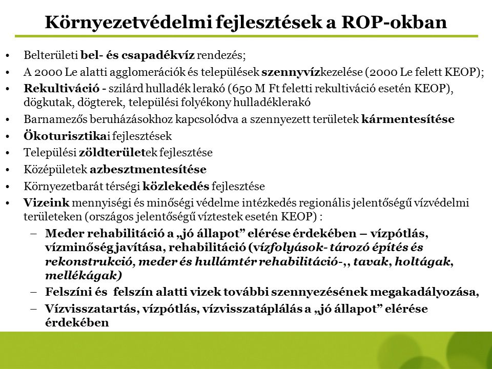 Környezetvédelmi fejlesztések a ROP-okban Belterületi bel- és csapadékvíz rendezés; A 2000 Le alatti agglomerációk és települések szennyvízkezelése (2