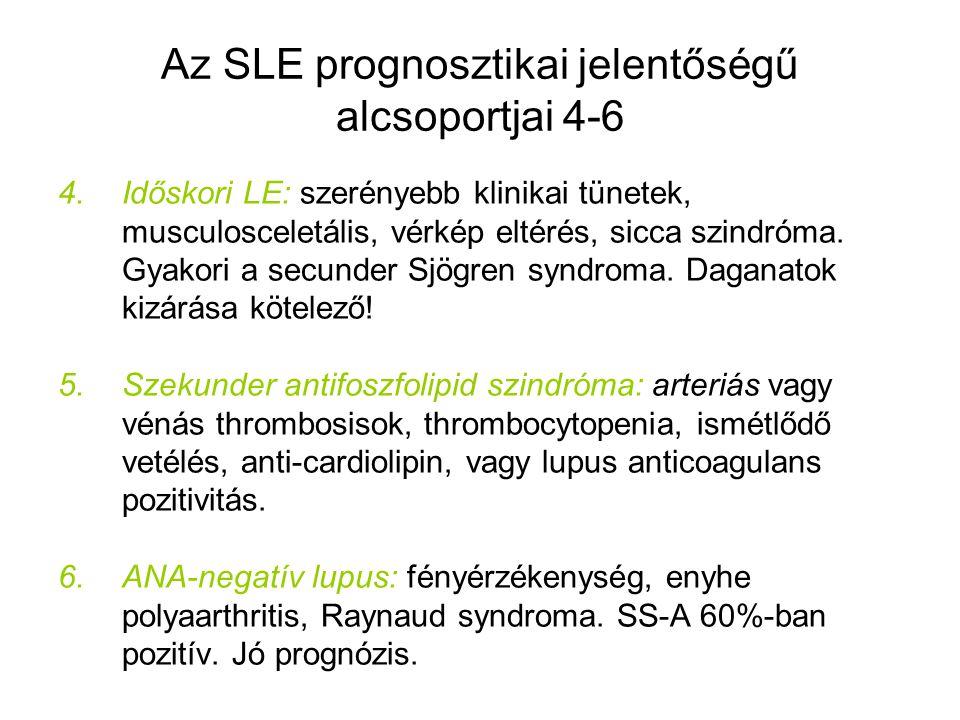 Az SLE prognosztikai jelentőségű alcsoportjai 4-6 4.Időskori LE: szerényebb klinikai tünetek, musculosceletális, vérkép eltérés, sicca szindróma. Gyak