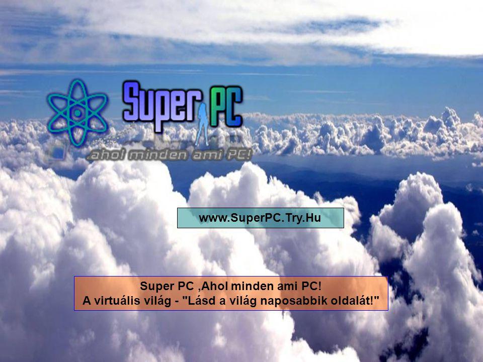 Super PC,Ahol minden ami PC! A virtuális világ -