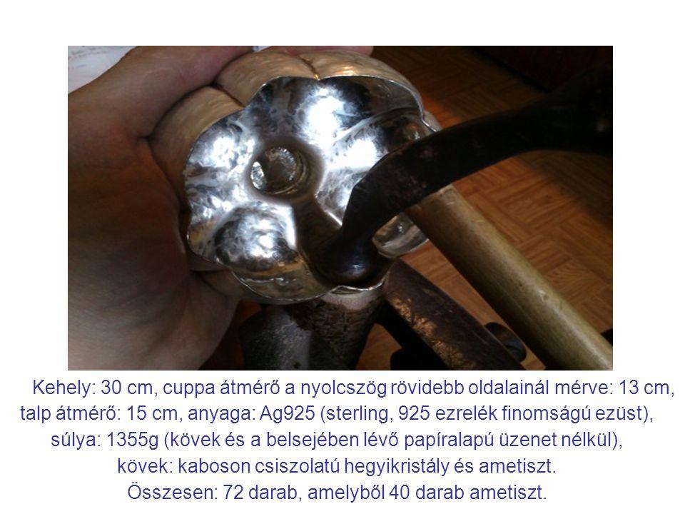 Kehely: 30 cm, cuppa átmérő a nyolcszög rövidebb oldalainál mérve: 13 cm, talp átmérő: 15 cm, anyaga: Ag925 (sterling, 925 ezrelék finomságú ezüst), s