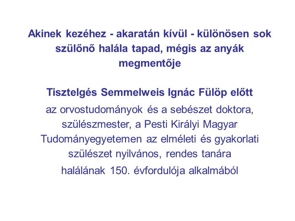- Az UNESCO Semmelweis Ignác (1818-1865) halálának 150.