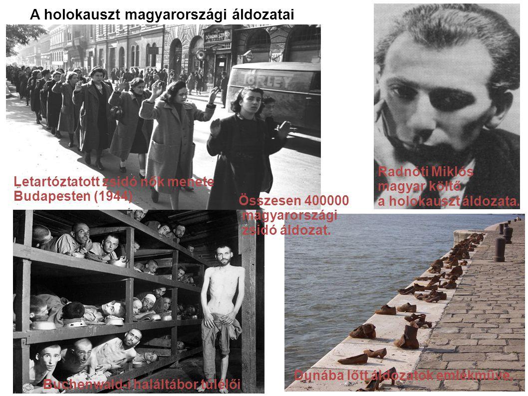 A holokauszt magyarországi áldozatai Buchenwald-i haláltábor túlélői Letartóztatott zsidó nők menete Budapesten (1944).