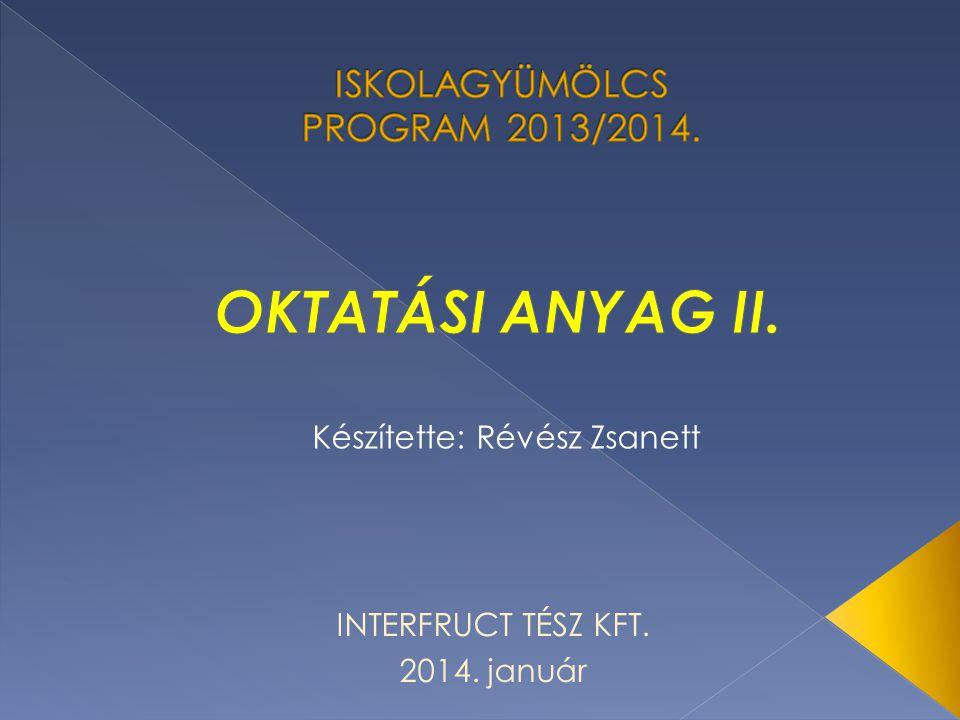 INTERFRUCT TÉSZ KFT. 2014. január Készítette: Révész Zsanett