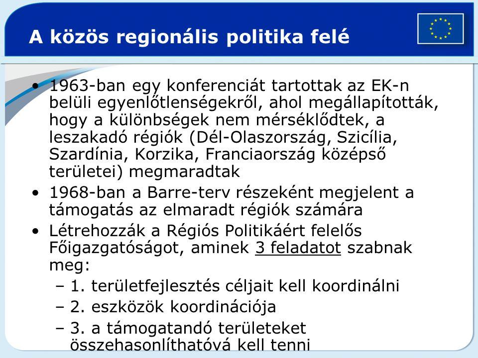 A közös regionális politika felé 1963-ban egy konferenciát tartottak az EK-n belüli egyenlőtlenségekről, ahol megállapították, hogy a különbségek nem