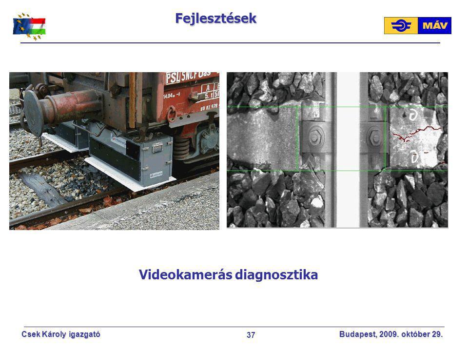 37 Csek Károly igazgató Budapest, 2009. október 29. Videokamerás diagnosztikaFejlesztések