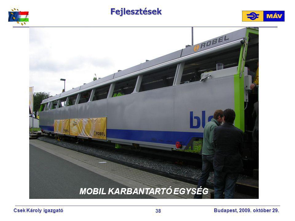 38 Csek Károly igazgató Budapest, 2009. október 29.Fejlesztések