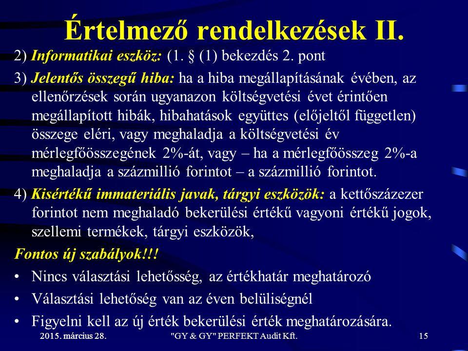 2015. március 28. Értelmező rendelkezések II. 2) Informatikai eszköz: (1. § (1) bekezdés 2. pont 3) Jelentős összegű hiba: ha a hiba megállapításának