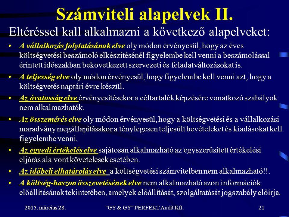 2015. március 28. Számviteli alapelvek II. Eltéréssel kall alkalmazni a következő alapelveket: A vállalkozás folytatásának elve oly módon érvényesül,