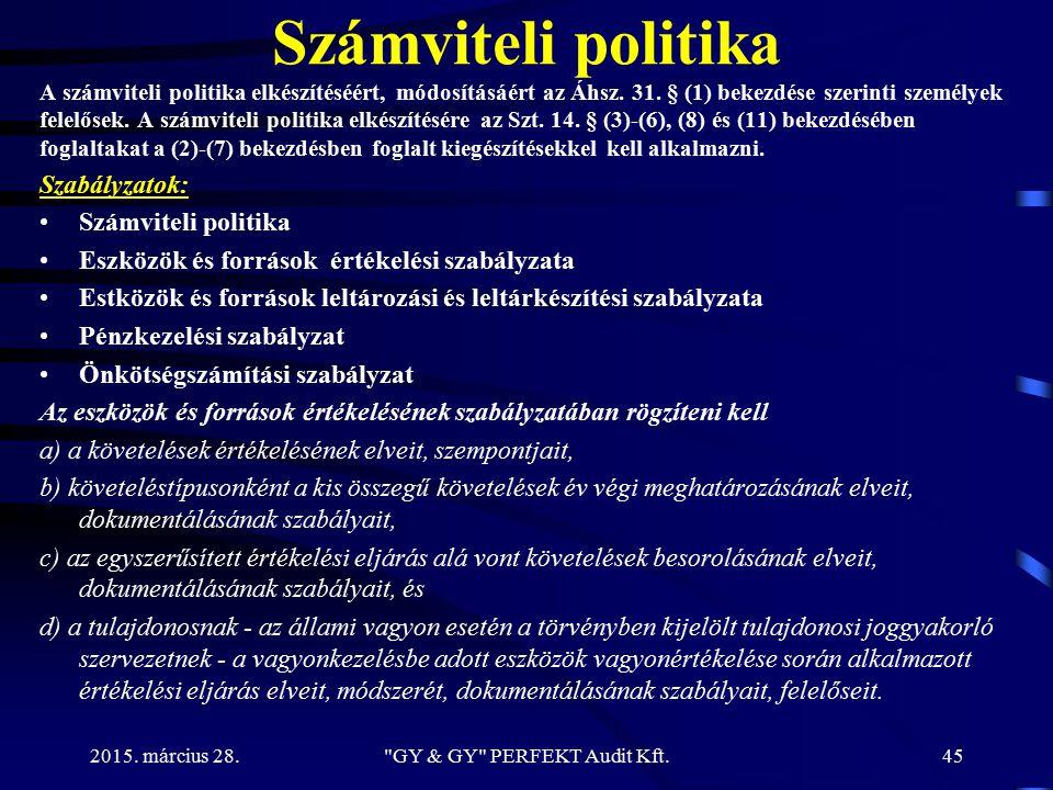 Számviteli politika A számviteli politika elkészítéséért, módosításáért az Áhsz. 31. § (1) bekezdése szerinti személyek felelősek. A számviteli politi
