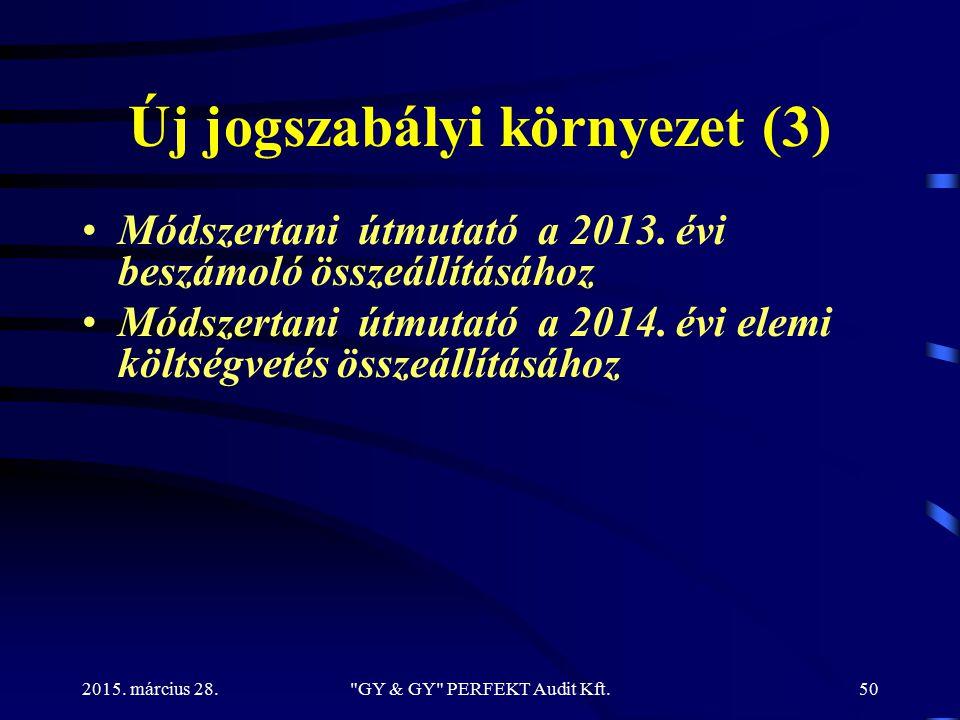 Új jogszabályi környezet (3) Módszertani útmutató a 2013. évi beszámoló összeállításához Módszertani útmutató a 2014. évi elemi költségvetés összeállí