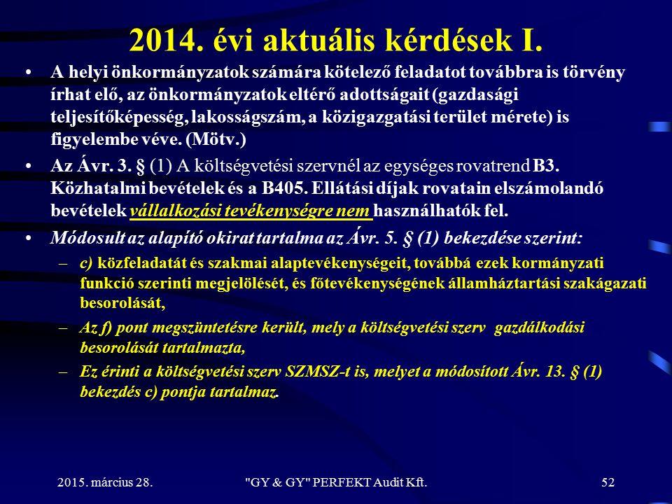 2014. évi aktuális kérdések I. A helyi önkormányzatok számára kötelező feladatot továbbra is törvény írhat elő, az önkormányzatok eltérő adottságait (