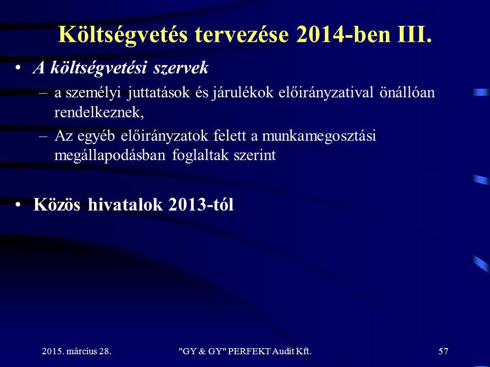 Költségvetés tervezése 2014-ben III. A költségvetési szervek –a személyi juttatások és járulékok előirányzatival önállóan rendelkeznek, –Az egyéb elői