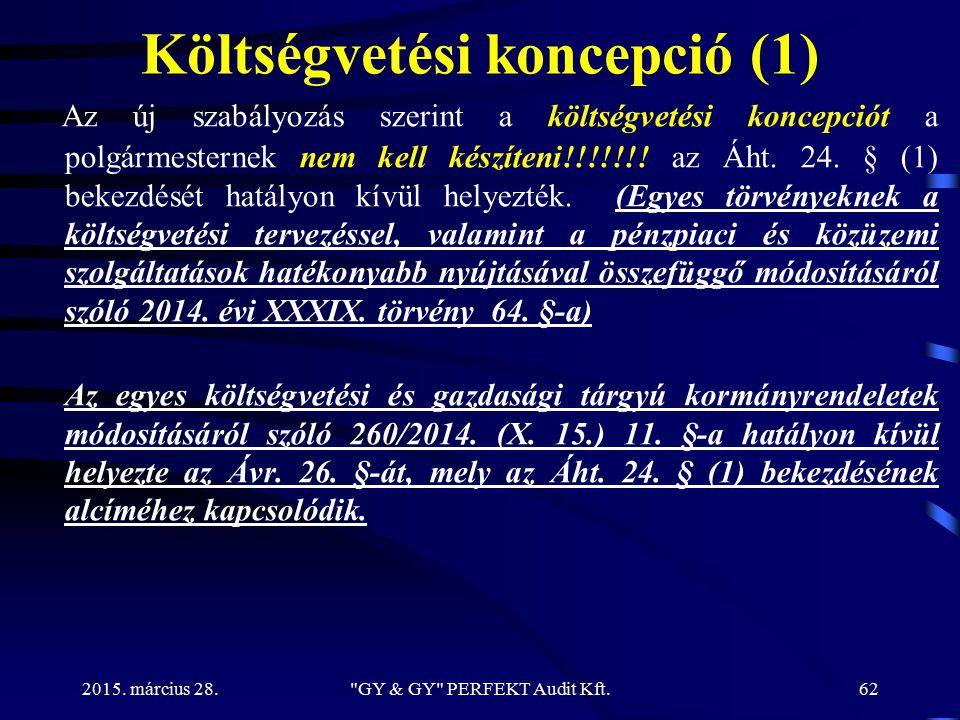 Költségvetési koncepció (1) Az új szabályozás szerint a költségvetési koncepciót a polgármesternek nem kell készíteni!!!!!!! az Áht. 24. § (1) bekezdé