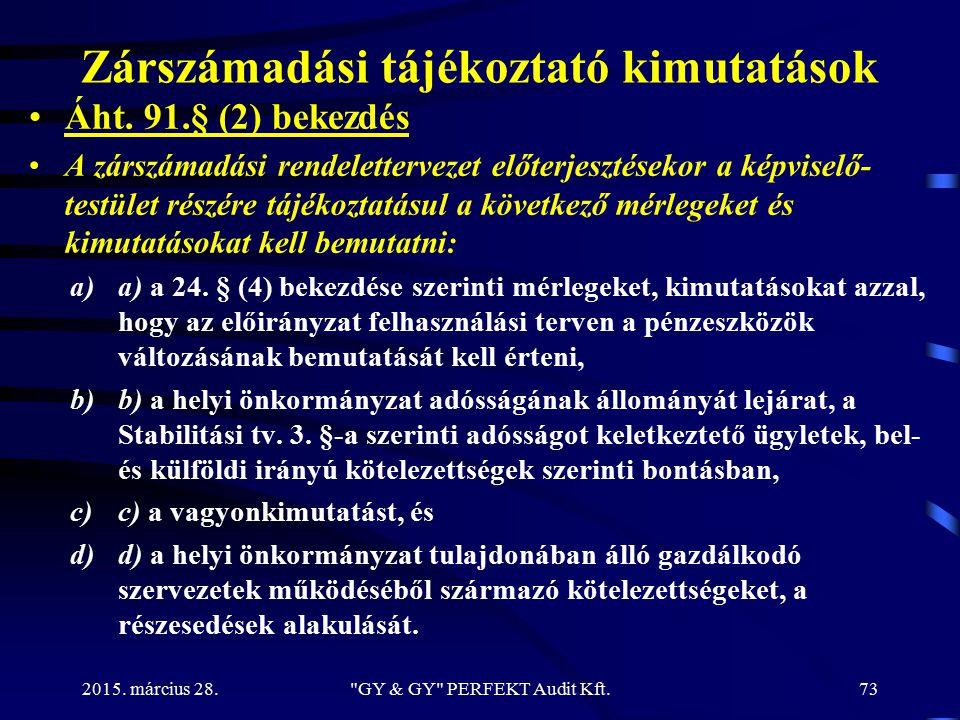 Zárszámadási tájékoztató kimutatások Áht. 91.§ (2) bekezdés A zárszámadási rendelettervezet előterjesztésekor a képviselő- testület részére tájékoztat