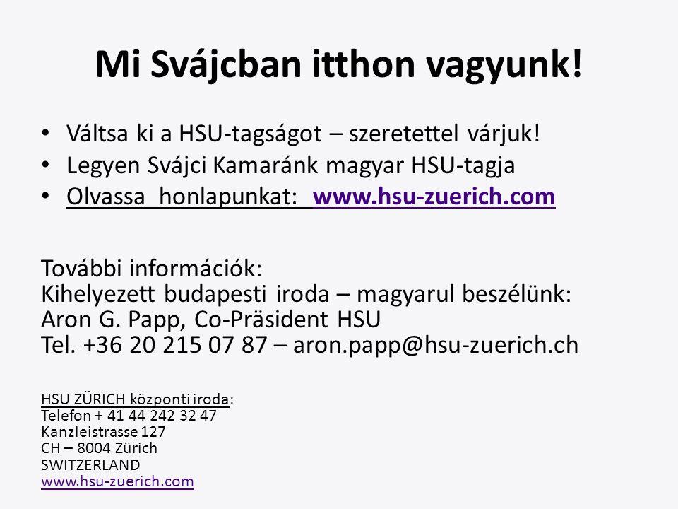 Mi Svájcban itthon vagyunk. Váltsa ki a HSU-tagságot – szeretettel várjuk.