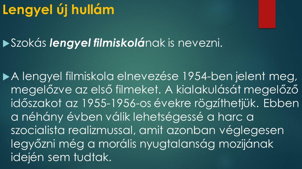 Lengyel új hullám  Szokás lengyel filmiskolá nak is nevezni.