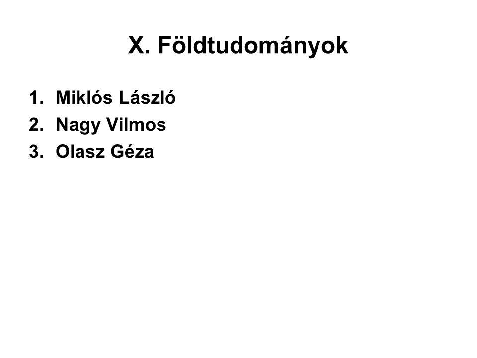 X. Földtudományok 1.Miklós László 2.Nagy Vilmos 3.Olasz Géza