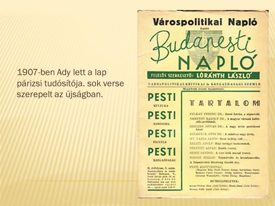 1907-ben Ady lett a lap párizsi tudósítója. sok verse szerepelt az újságban.