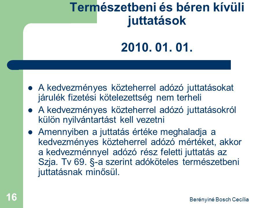 Berényiné Bosch Cecília 16 Természetbeni és béren kívüli juttatások 2010. 01. 01. A kedvezményes közteherrel adózó juttatásokat járulék fizetési kötel