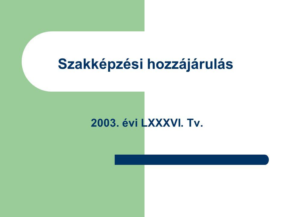 Szakképzési hozzájárulás 2003. évi LXXXVI. Tv.
