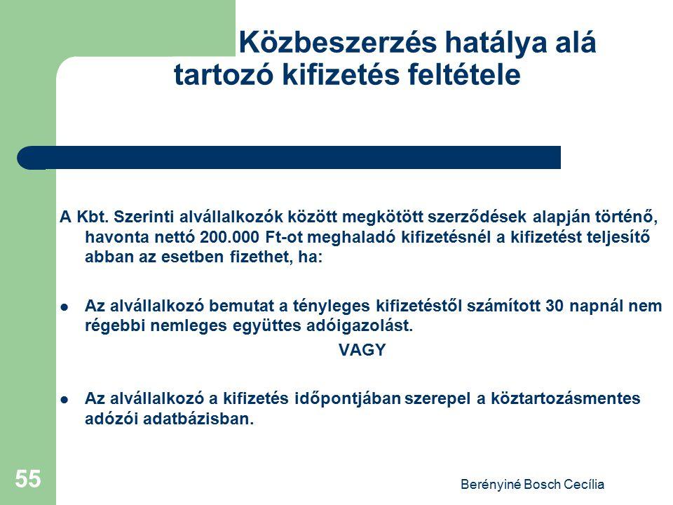 Berényiné Bosch Cecília 55 Közbeszerzés hatálya alá tartozó kifizetés feltétele A Kbt. Szerinti alvállalkozók között megkötött szerződések alapján tör
